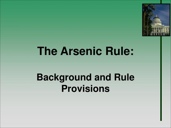 the arsenic rule background and rule provisions n.