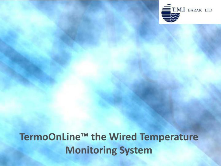 Termoonline the wired temperature monitoring system