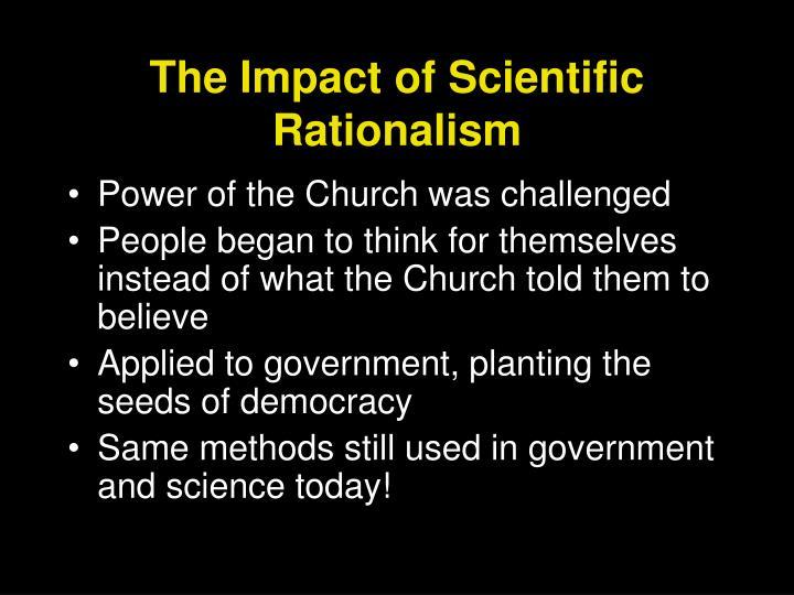 The Impact of Scientific Rationalism