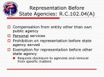 representation before state agencies r c 102 04 a