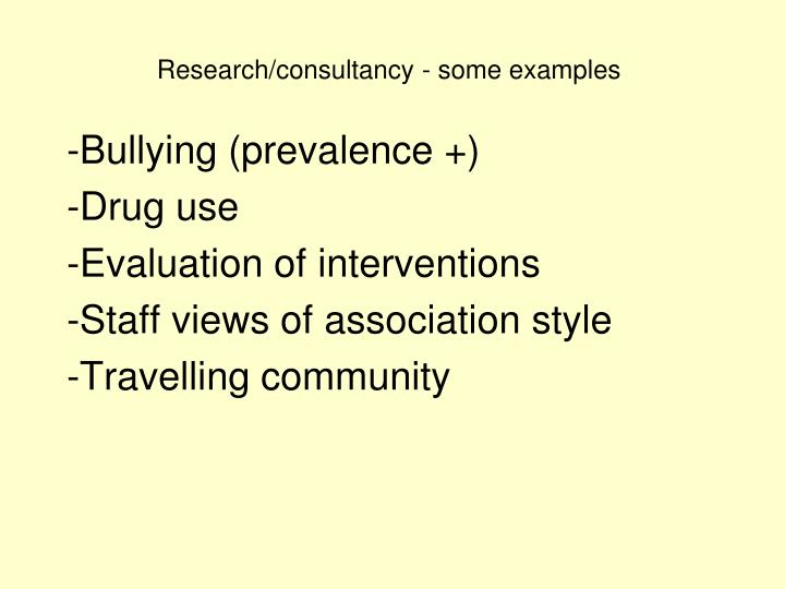 Research/consultancy - some examples
