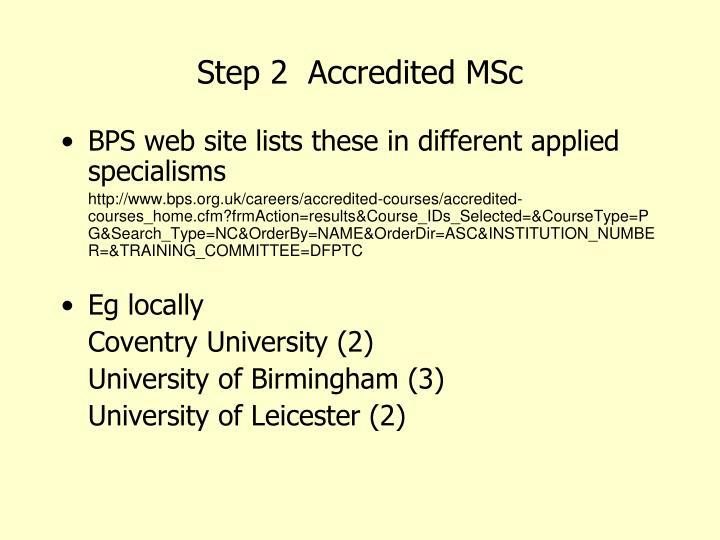 Step 2  Accredited MSc