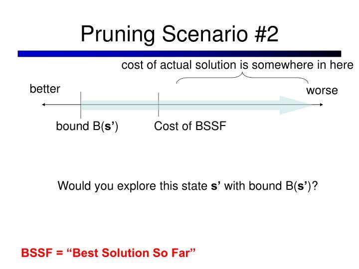 Pruning Scenario #2