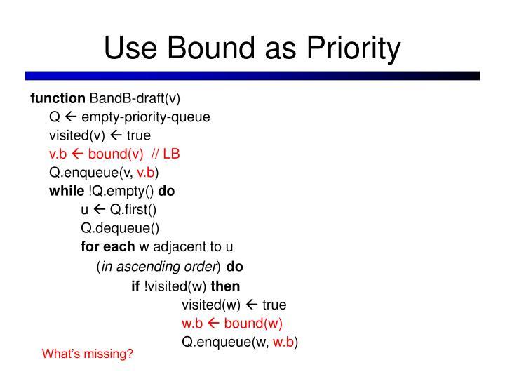 Use Bound as Priority