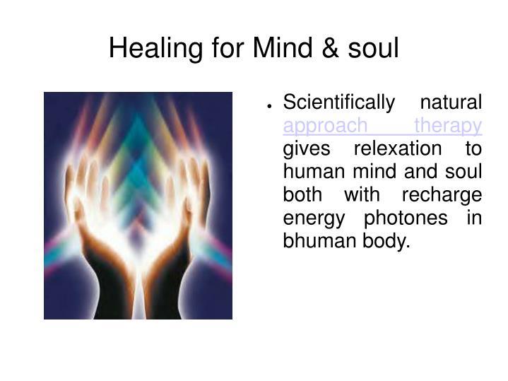 Healing for mind soul