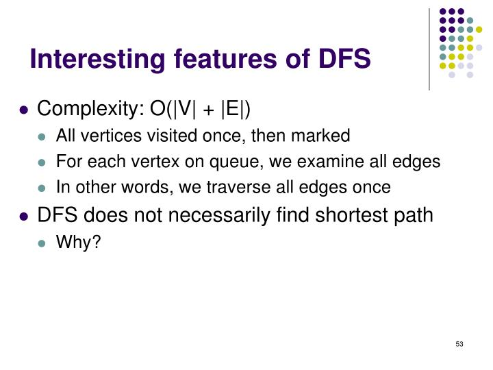 Interesting features of DFS