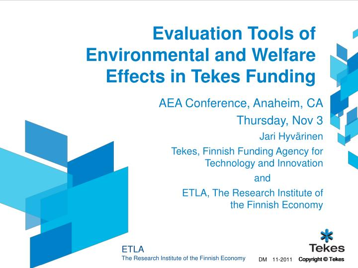 Evaluation tools of environmental and welfare effects in tekes funding