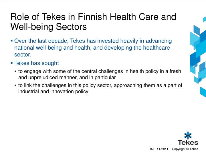 Role of Tekes in Finnish Health Care and Well-being Sectors