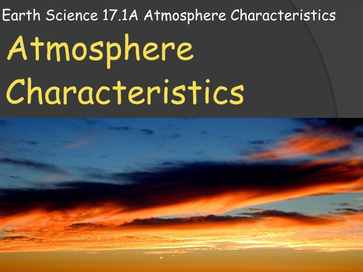 earth science 17 1a atmosphere characteristics n.
