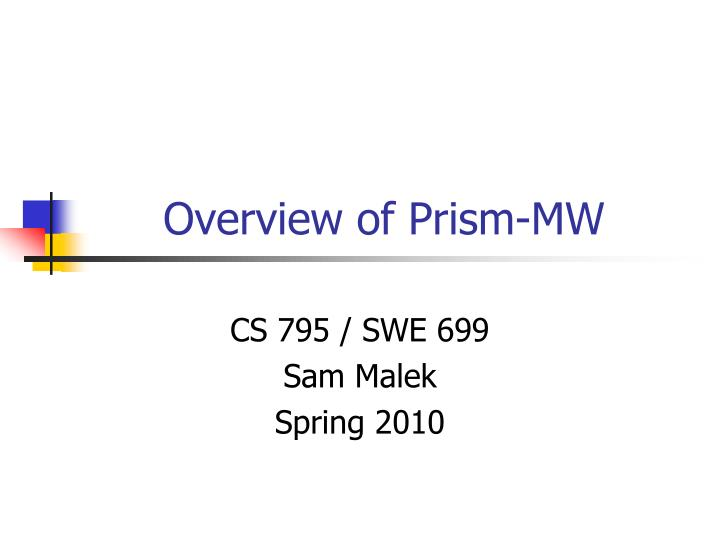 overview of prism mw