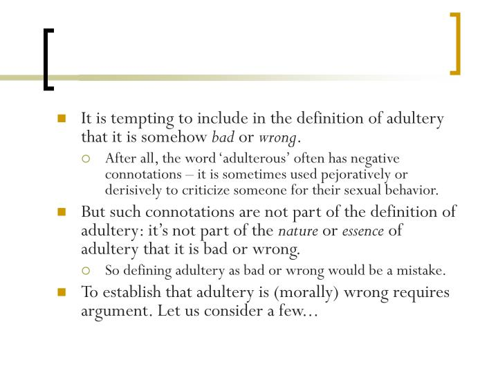 It is tempting to include in the definition of adultery that it is somehow