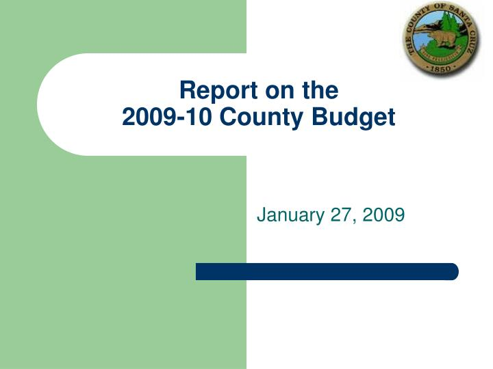 Report on the 2009 10 county budget