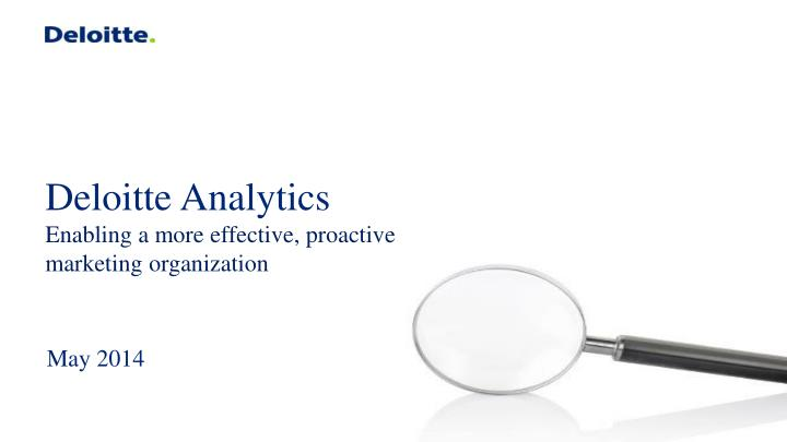 PPT - Deloitte Analytics Enabling a more effective
