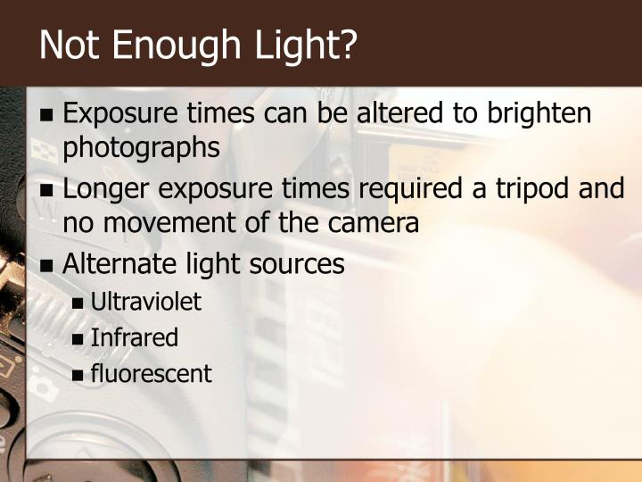 Not Enough Light?