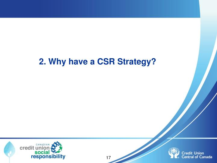 2. Why have a CSR Strategy?