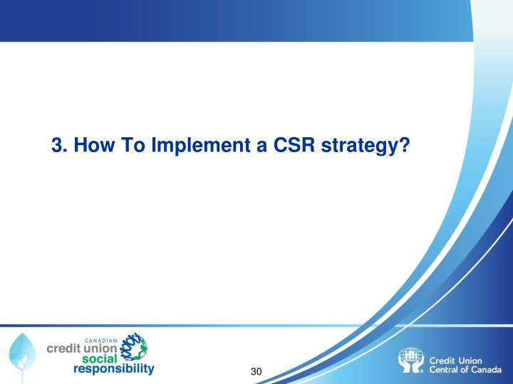 3. How To Implement a CSR strategy?