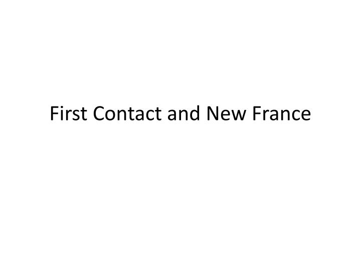 first contact and new france n.