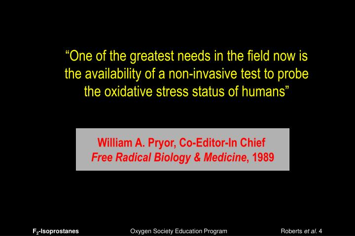 """One of the greatest needs in the field now is the availability of a non-invasive test to probe the oxidative stress status of humans"""