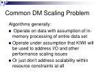 common dm scaling problem