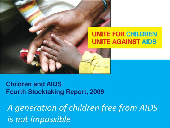 a generation of children free from aids is not impossible n.