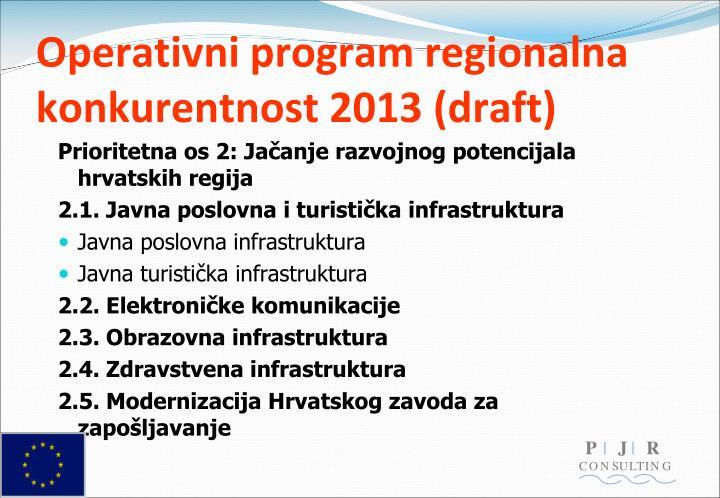 Operativni program regionalna konkurentnost 2013 (draft)