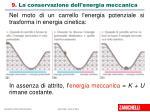 9 la conservazione dell energia meccanica
