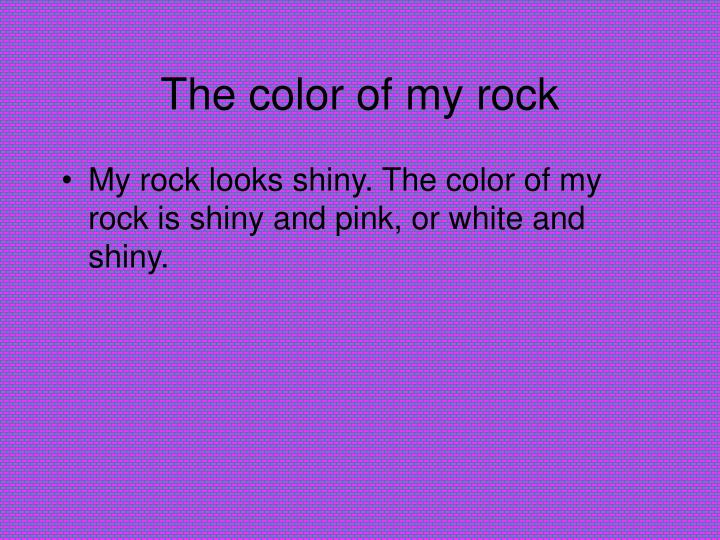 The color of my rock
