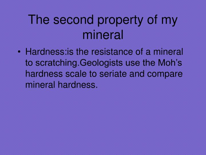 The second property of my mineral