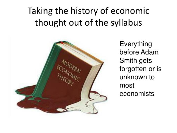 Taking the history of economic thought out of the syllabus