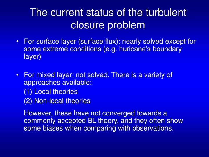 The current status of the turbulent closure problem