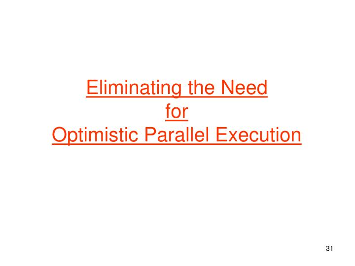 Eliminating the Need