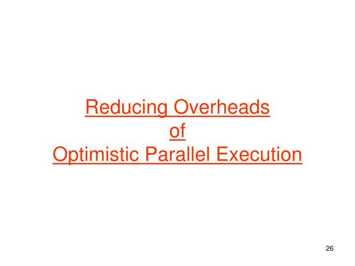 Reducing Overheads