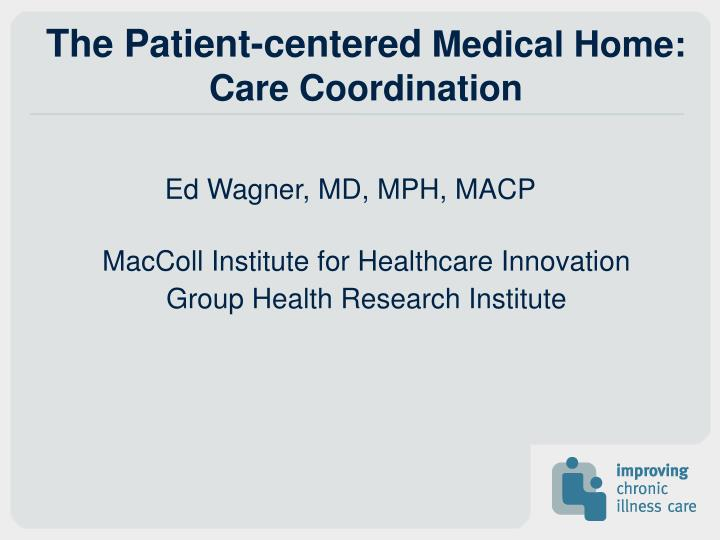 the patient centered medical home care coordination n.