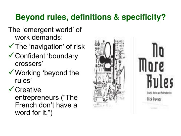 Beyond rules, definitions & specificity?