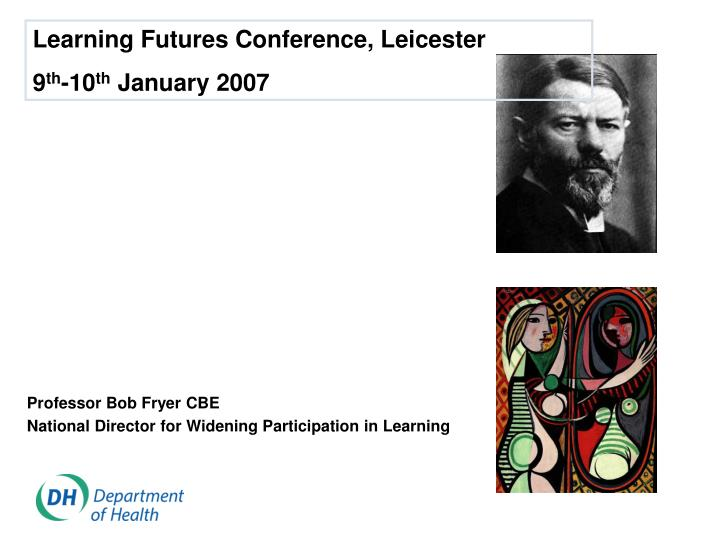 Professor bob fryer cbe national director for widening participation in learning