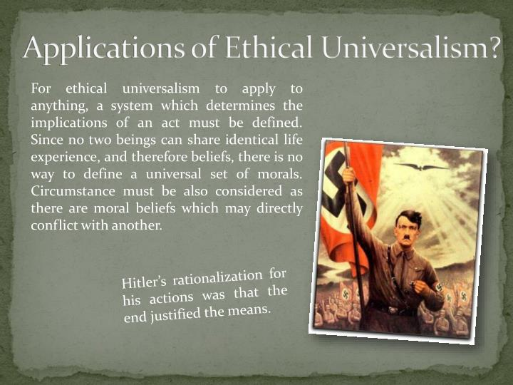 Applications of Ethical Universalism?
