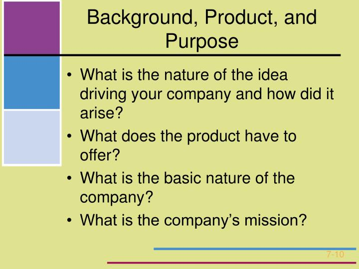 Background, Product, and Purpose