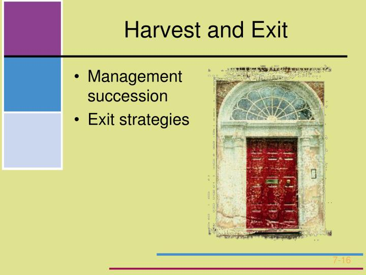 Harvest and Exit