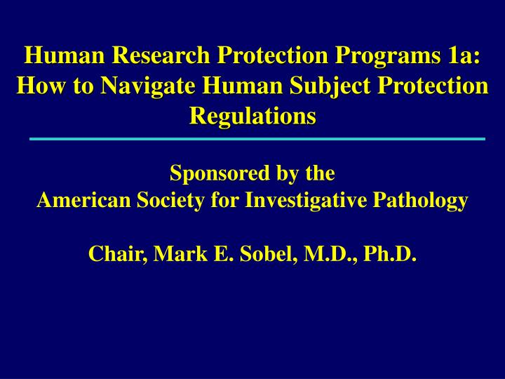 human research protection programs 1a how to navigate human subject protection regulations n.