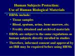 human subjects protection use of human biological materials
