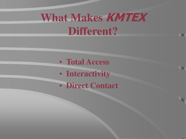 What makes kmtex different