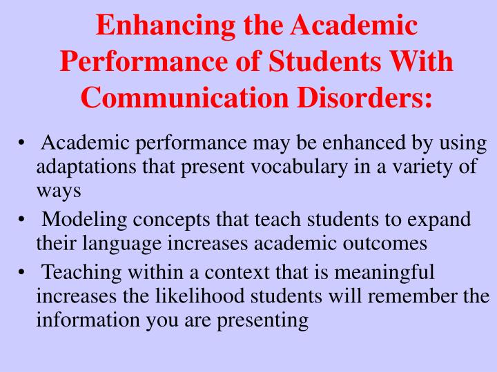 Enhancing the Academic Performance of Students With Communication Disorders: