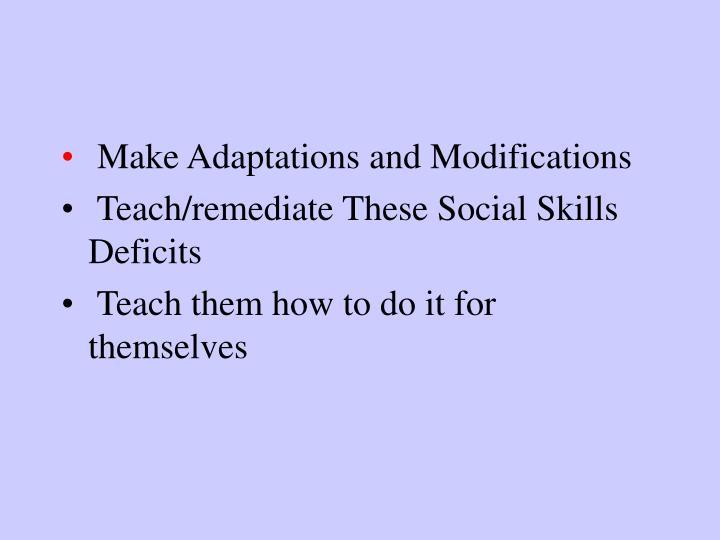 Make Adaptations and Modifications