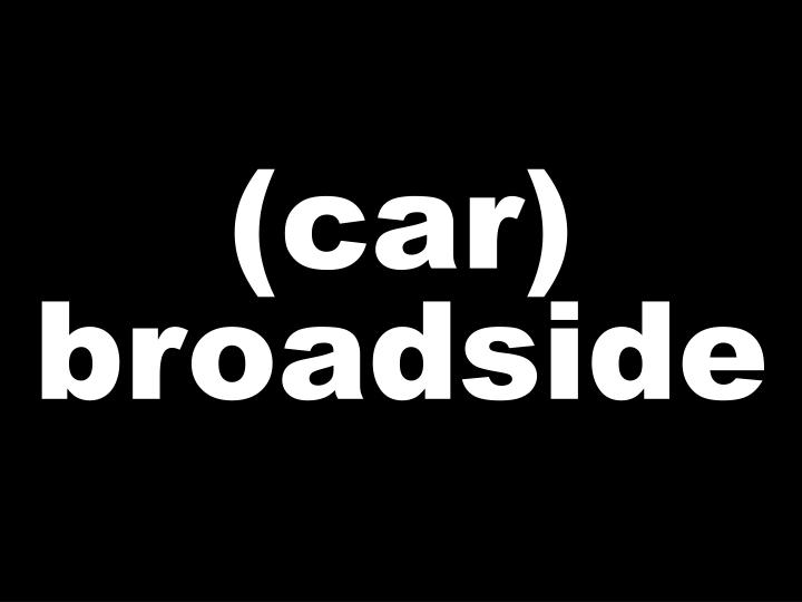 (car) broadside