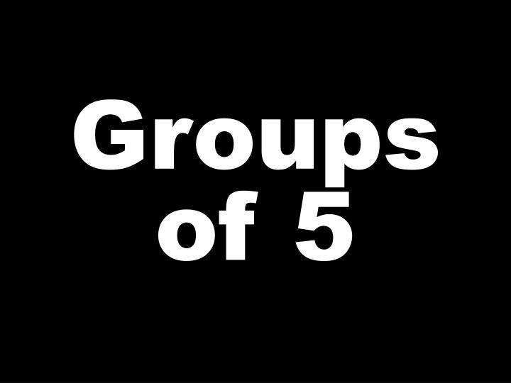Groups of 5