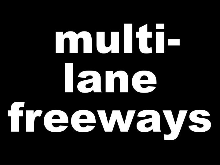 multi-lane freeways