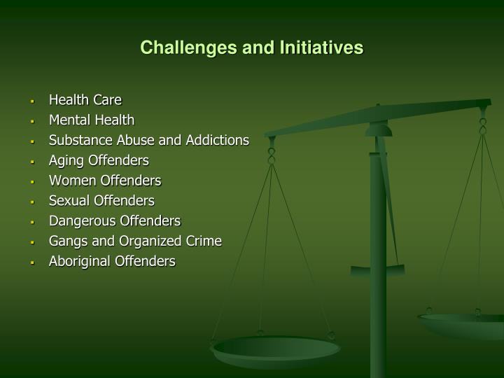 Challenges and Initiatives