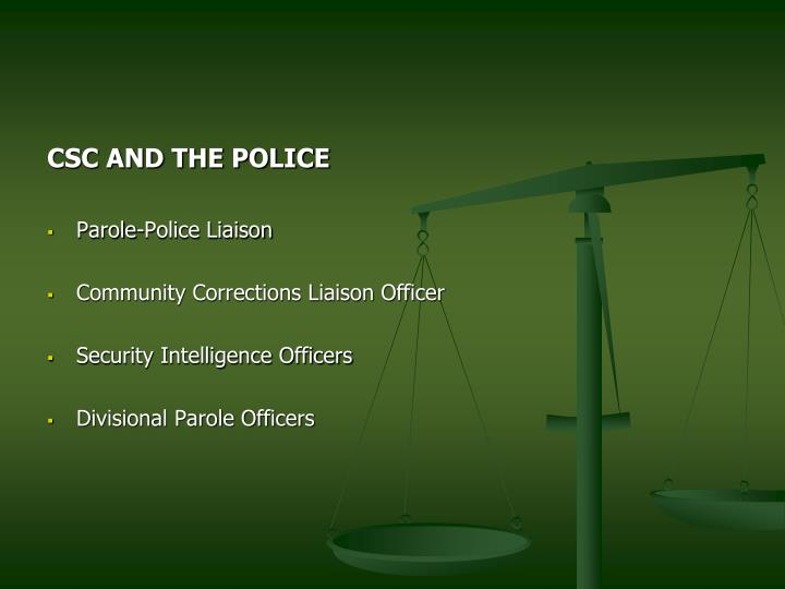 CSC AND THE POLICE