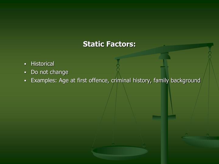 Static Factors: