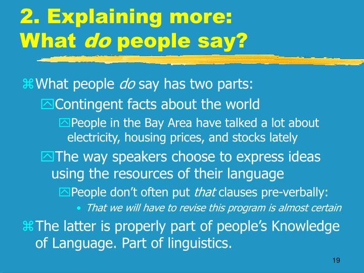 2. Explaining more: